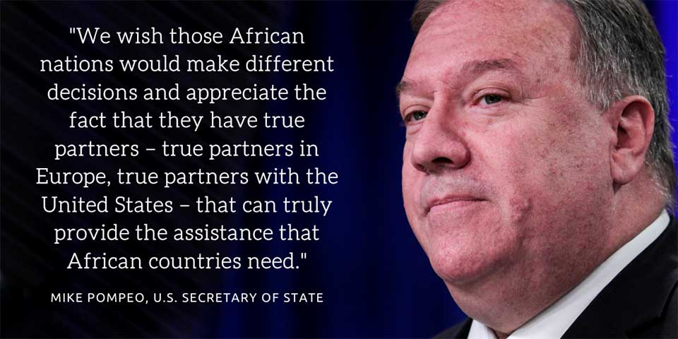 Pompeo Renews Attacks on China's Engagement and Calls on African Leaders to Reassess Ties With Beijing